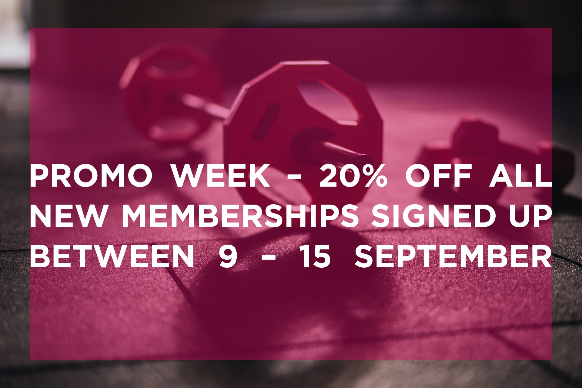 Promo Week – 20% off all new memberships signed up between 9 – 15 September
